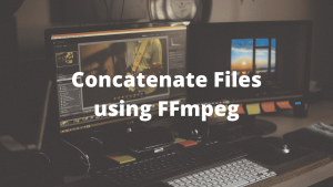 How to Concatenate mp4 Files Using FFmpeg - 3 Different Ways!