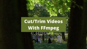 How to Cut Video Using FFmpeg in 3 Easy Ways (Extract/Trim)