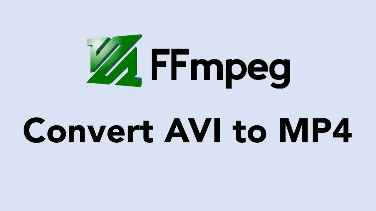 How to Convert AVI to MP4 using FFmpeg? Lossy and Lossless Conversion