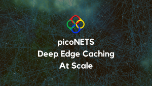 picoNETS - Deep Edge Caching at Massive Scale