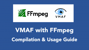 VMAF in FFmpeg - Installation and Usage Guide for Ubuntu