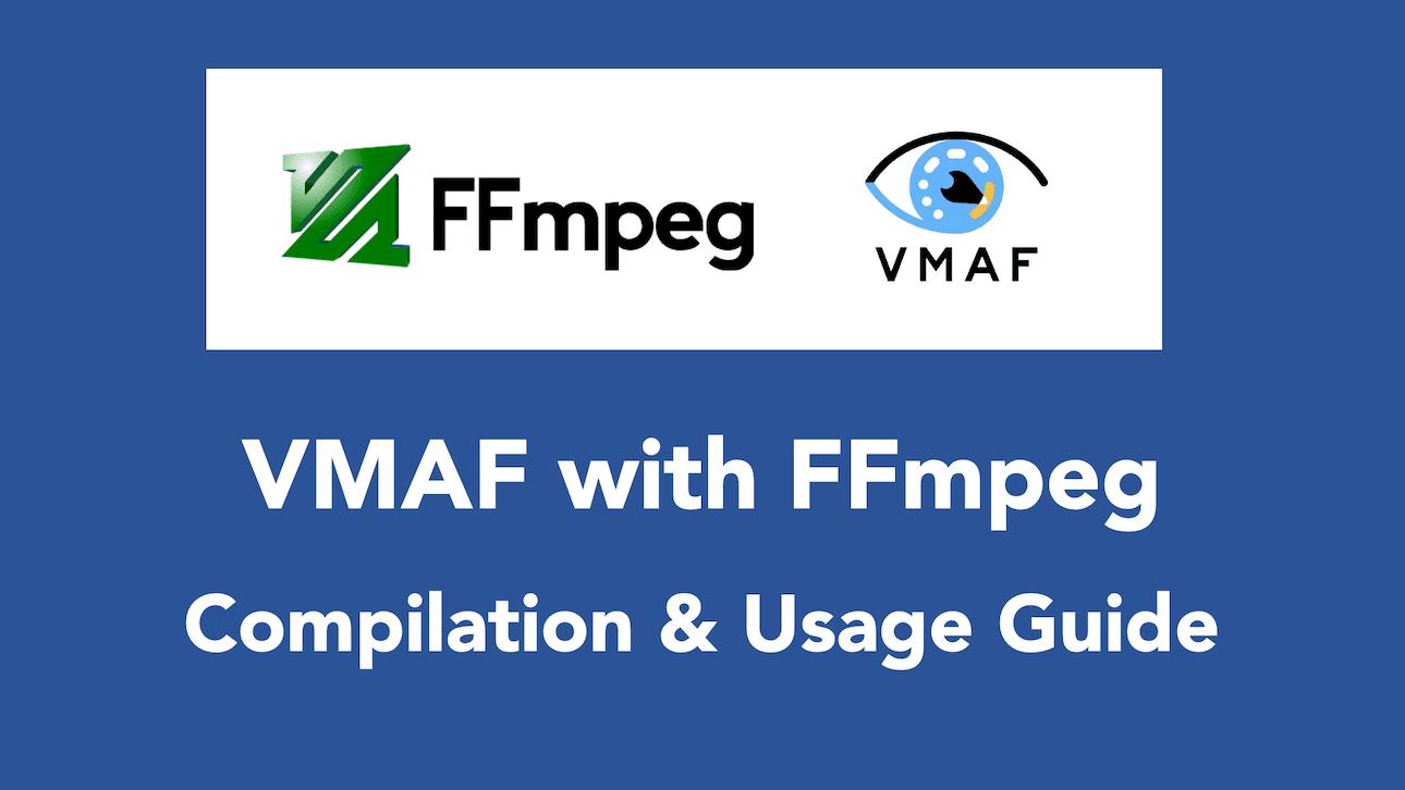 VMAF FFmpeg Compilation Usage