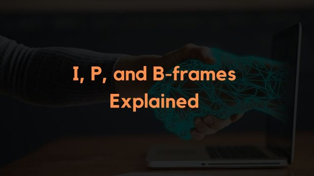 differences between i p b frames