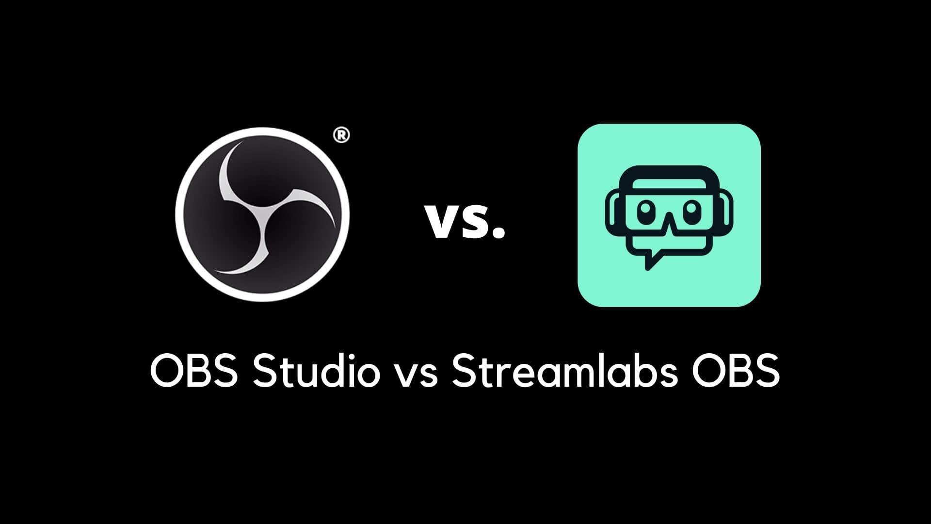streamlabs vs obs studio