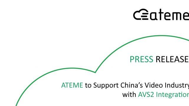 ATEME to Support China's Video Industry with AVS2 Integration