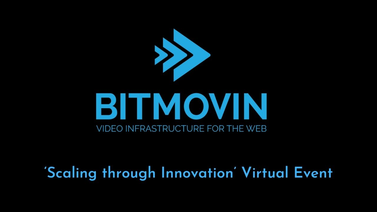 Bitmovin Announces 'Scaling through Innovation' Virtual Event for OTT Solutions Providers