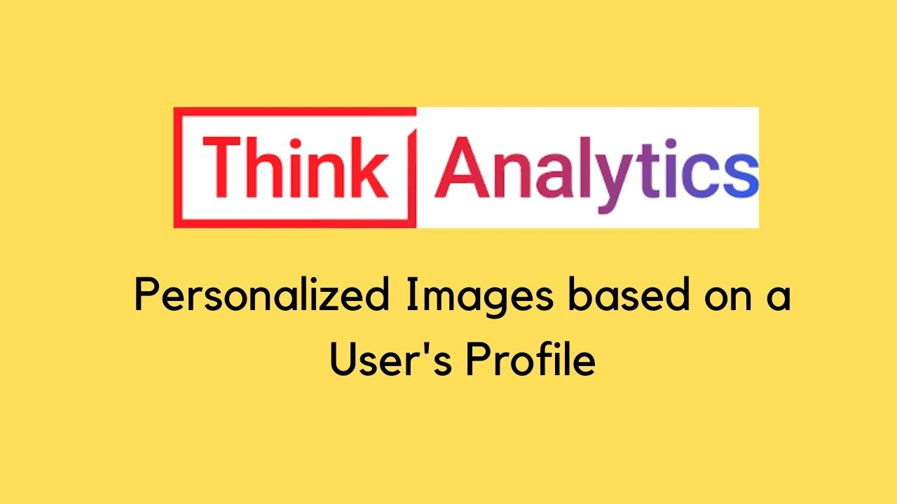 ThinkAnalytics' Personalized Images to Boost Viewer Engagement