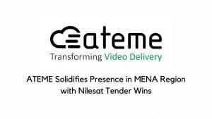 ATEME Solidifies Presence in MENA Region with Nilesat Tender Win