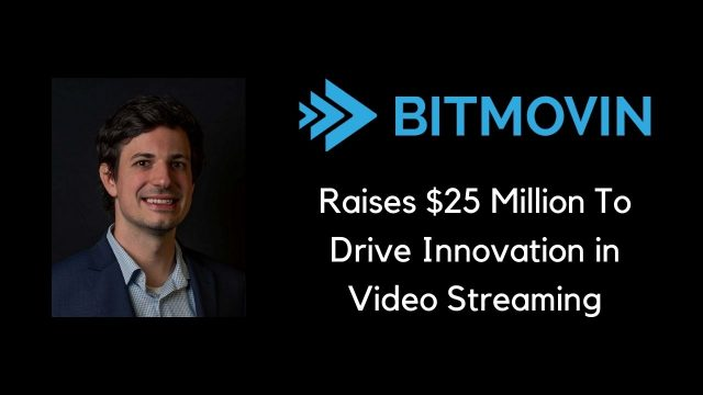 Bitmovin raises 25 million funding