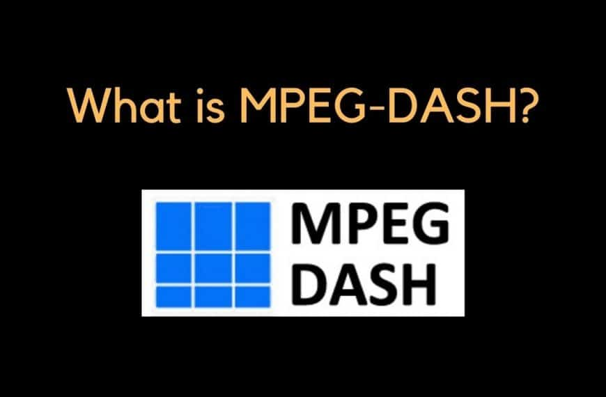 MPEG-DASH Video Streaming – The Complete Guide