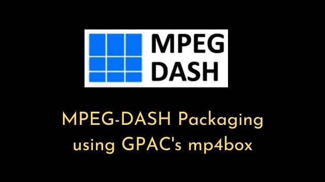 mpeg-dash packaging using GPAC mp4box