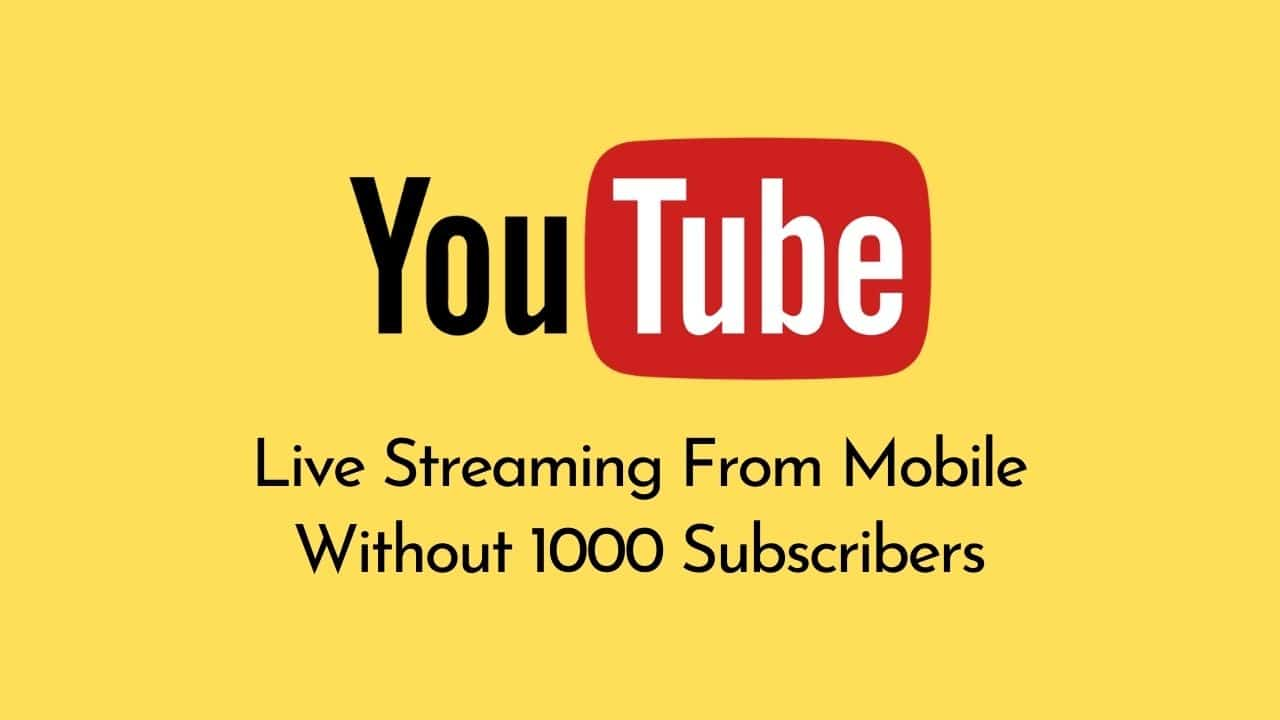 YouTube Live Streaming without 1000 subscribers
