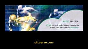 ATEME Brings Broadcast-Level Latency Via NEA-Live JIT Packagers
