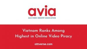 Online Piracy in Vietnam Among Highest in Southeast Asia