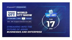 World OTT Show by Trescon to strengthen future of Video Streaming in Asia