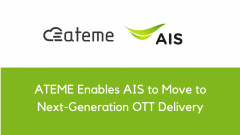 ATEME Enables AIS to Move to Next-Generation OTT Delivery