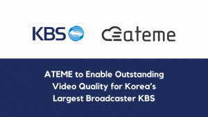 ATEME to Enable Outstanding Video Quality for Korea's Largest Broadcaster KBS