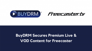 BuyDRM Secures Premium Live & VOD Content for Freecaster