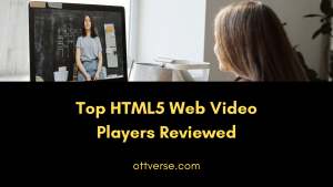 Top 13 HTML5 Video Players for the Web Reviewed [2021]