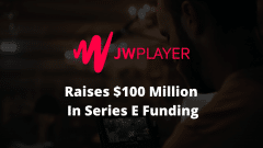 JW Player Raises $100M in Series E To Help Fuel Growth