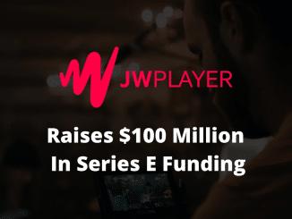 jwplayer raises $100 million