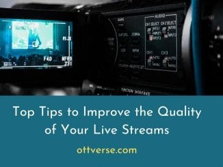 Tips to Improve Live Streaming Quality
