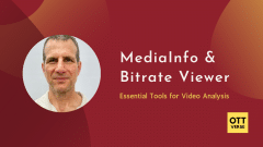 MediaInfo and BitRate Viewer - Essential Tools for Video Analysis