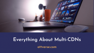 What is Multi-CDN and How Does It Work?