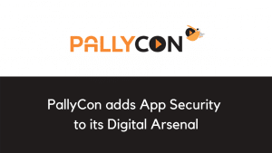 PallyCon adds App Security to its Digital Arsenal