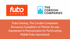 Fubo Gaming, The Cordish Companies Announce Completion of Market Access Agreement in Pennsylvania for Forthcoming Mobile Fubo Sportsbook