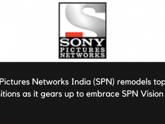 Sony Pictures Networks India (SPN) remodels top-level positions