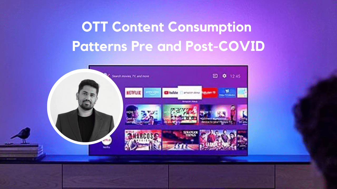 OTT Content Consumption Patterns Pre and Post-COVID
