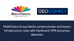 MultiChoice Group blocks content pirates and lowers infrastructure costs with GeoGuard VPN and proxy detection