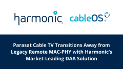 Parasat Cable TV Transitions Away from Legacy Remote MAC-PHY with Harmonic's Market-Leading DAA Solution