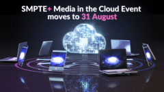 You asked. We listened: SMPTE+ 'Media in the Cloud' Moves to Aug. 31