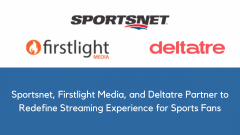Sportsnet, Firstlight Media, and Deltatre Partner to Redefine Streaming Experience for Sports Fans