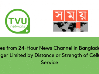 TVU Networks with Somoy TV