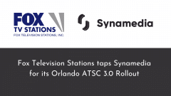 Fox Television Stations taps Synamedia for its Orlando ATSC 3.0 Rollout