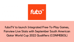 fuboTV to launch Integrated Free-To-Play Games, Fanview Live Stats with September South American Qatar World Cup 2022 Qualifiers (CONMEBOL)