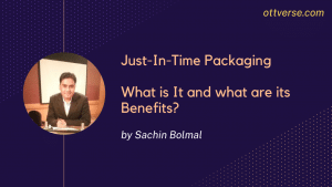 What is Just-In-Time Packaging (JITP) and What Are Its Benefits?