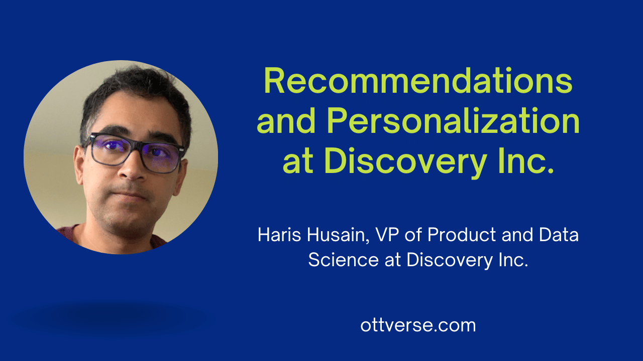 Interview with Haris from Discovery Inc. on Recommendation and Personalization