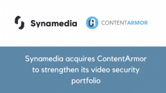 Synamedia acquires ContentArmor to strengthen its video security portfolio with edge and 5G watermarking