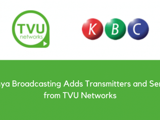 Kenya Broadcasting Adds Transmitters and Server from TVU Networks