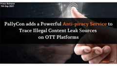 PallyCon Adds a Powerful Anti-Piracy Service to Trace Illegal Content Leak Sources on OTT Platforms