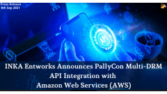 INKA Entworks Announces PallyCon Multi-DRM API Integration with the Secure Packager and Encoder Key Exchange (SPEKE) API version 2.0 for live media workflows