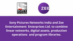 Sony Pictures Networks India Signs Exclusive Non-binding Term Sheet With Zee Entertainment
