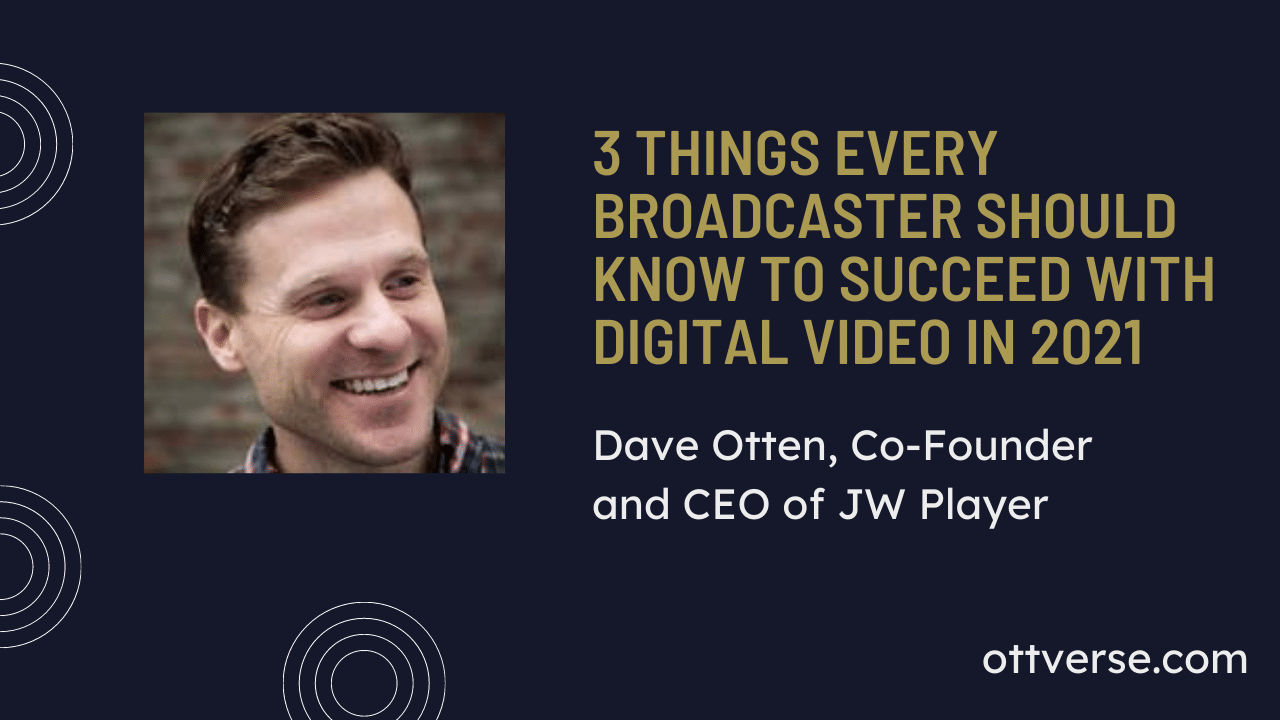 3 Things Every Broadcaster Should Know to Succeed with Digital Video in 2021