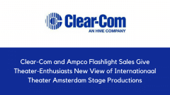 Clear-Com and Ampco Flashlight Sales Give Theater-Enthusiasts New View of Internationaal Theater Amsterdam Stage Productions