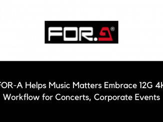 FOR A Helps Music Matters Embrace 12G 4K Workflow for Concerts Corporate Events