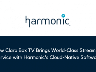 New Claro Box TV Brings World Class Streaming Service with Harmonics Cloud Native Software
